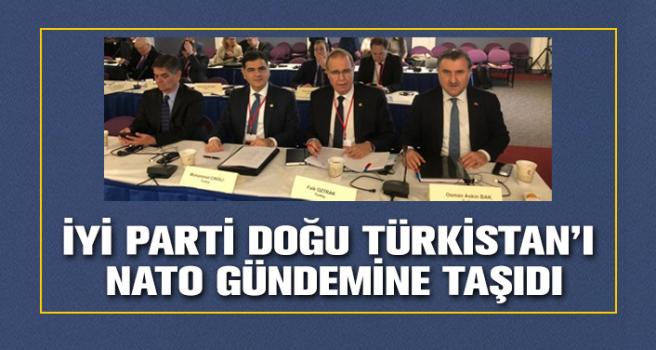 İYİ Parti Doğu Türkistan'ı NATO gündemine taşıdı